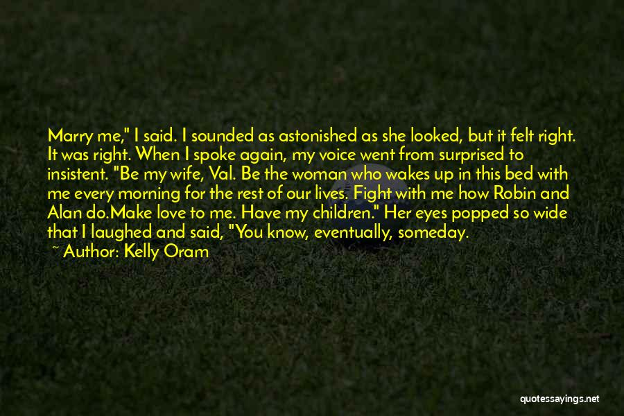 For Wife Love Quotes By Kelly Oram