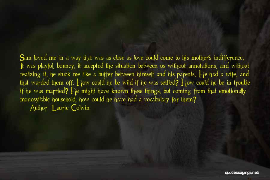 For Wife Love Quotes By Laurie Colwin