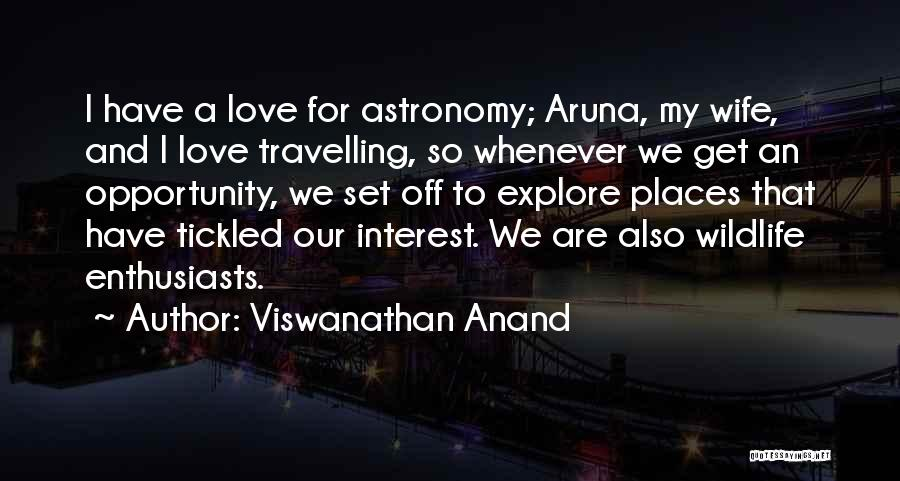 For Wife Love Quotes By Viswanathan Anand
