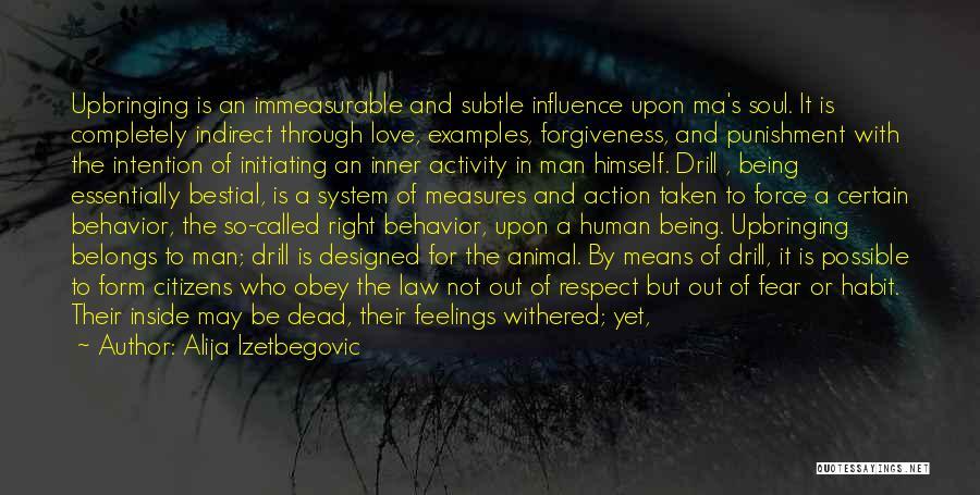 Force In Love Quotes By Alija Izetbegovic