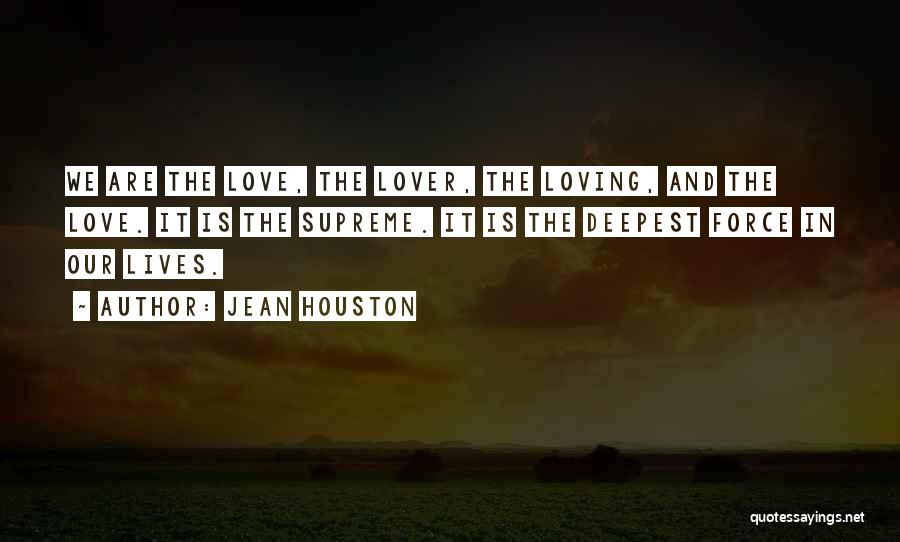 Force In Love Quotes By Jean Houston