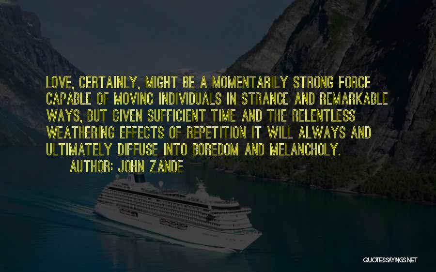 Force In Love Quotes By John Zande