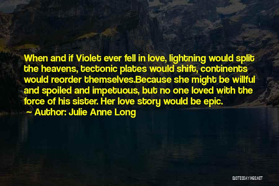 Force In Love Quotes By Julie Anne Long