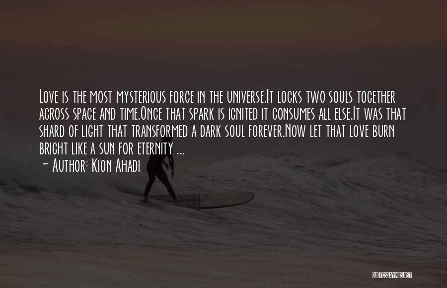 Force In Love Quotes By Kion Ahadi