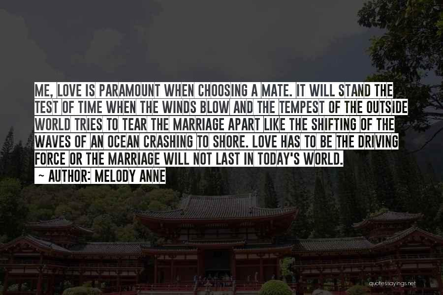 Force In Love Quotes By Melody Anne