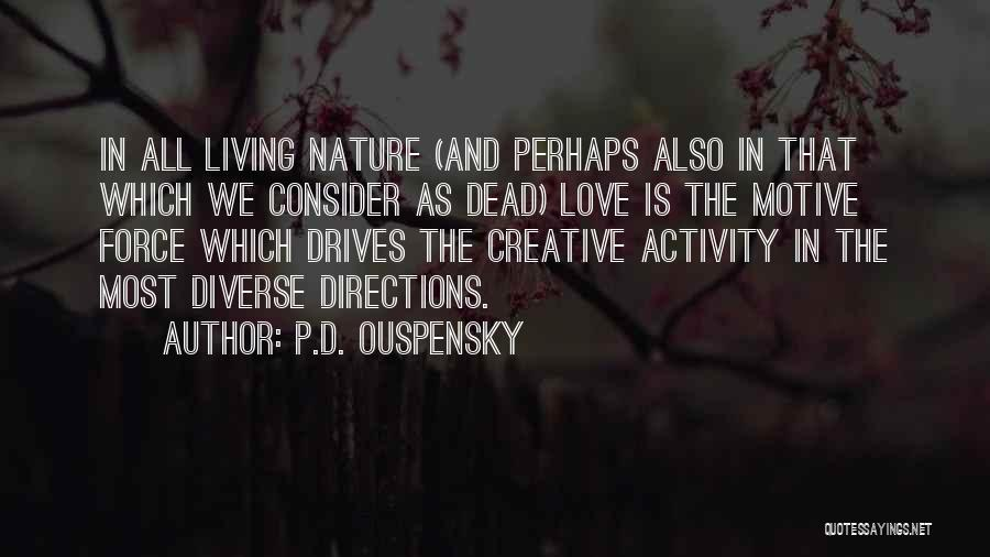 Force In Love Quotes By P.D. Ouspensky