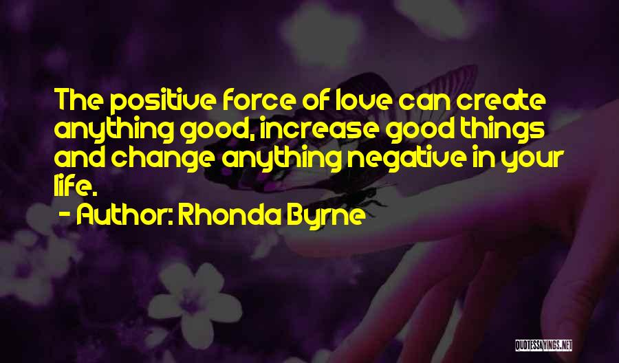 Force In Love Quotes By Rhonda Byrne