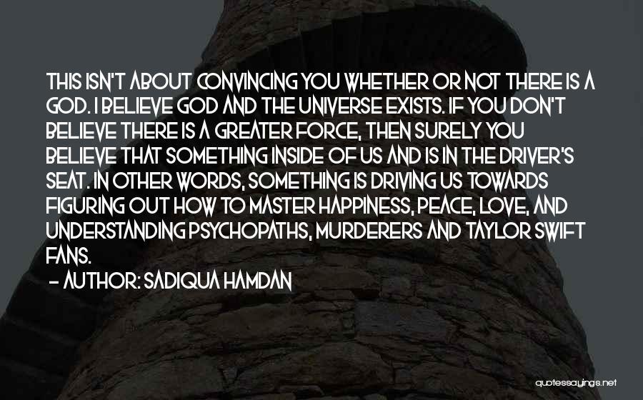Force In Love Quotes By Sadiqua Hamdan