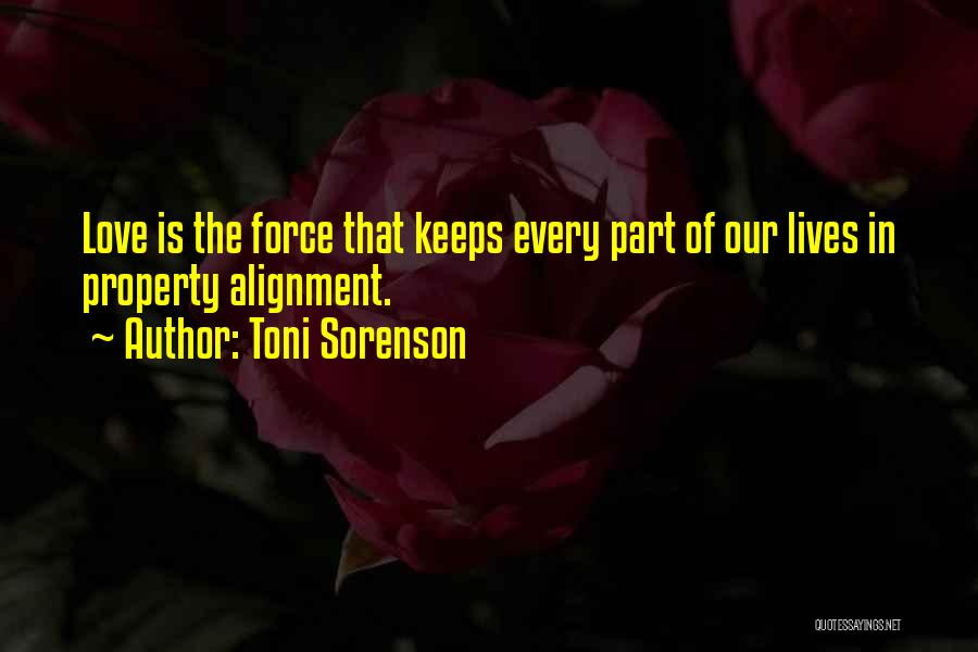 Force In Love Quotes By Toni Sorenson