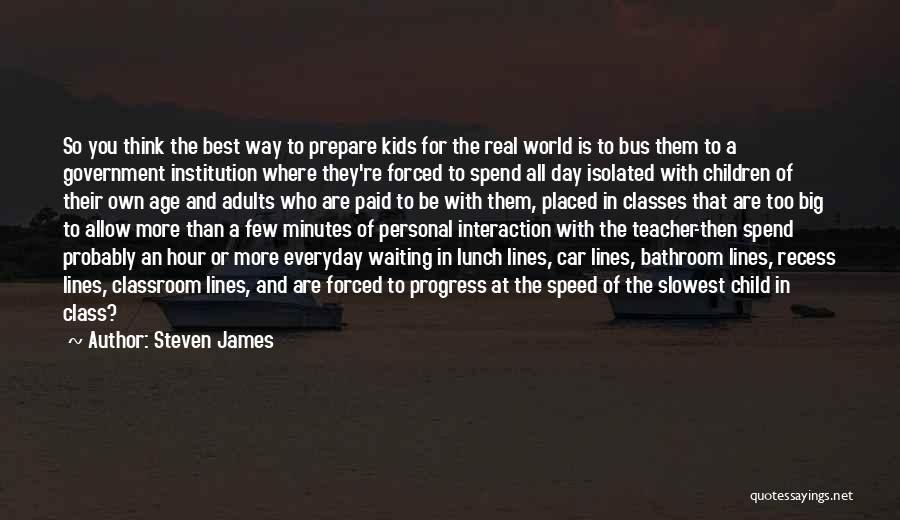 Forced Interaction Quotes By Steven James