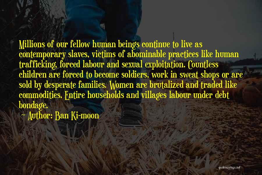 Forced Labour Quotes By Ban Ki-moon