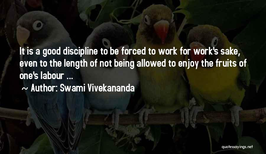 Forced Labour Quotes By Swami Vivekananda