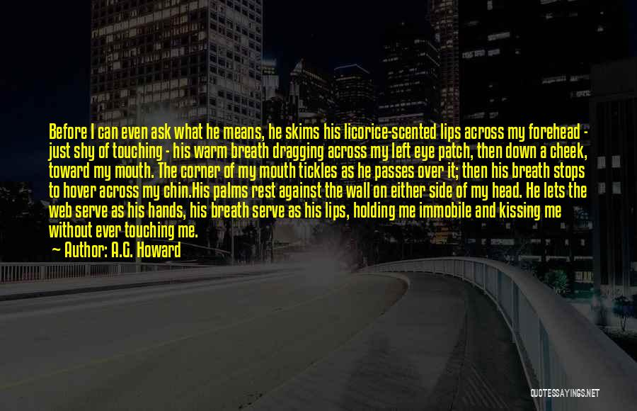 Forehead Kiss Quotes By A.G. Howard