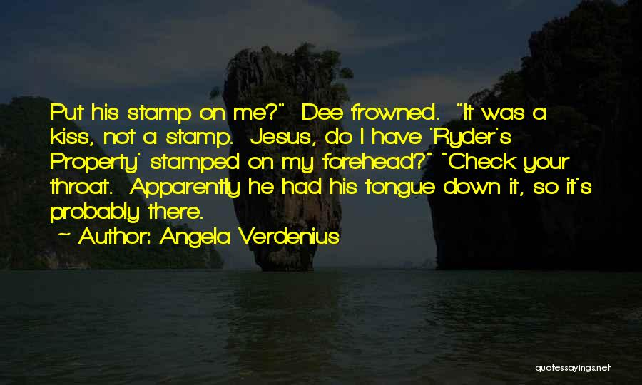 Forehead Kiss Quotes By Angela Verdenius