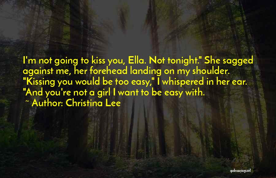 Forehead Kiss Quotes By Christina Lee