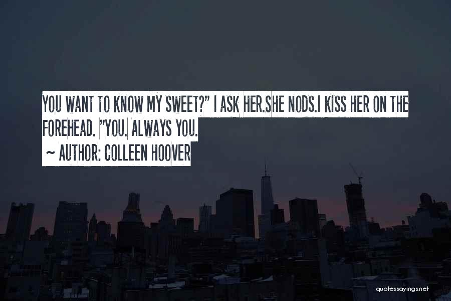 Forehead Kiss Quotes By Colleen Hoover