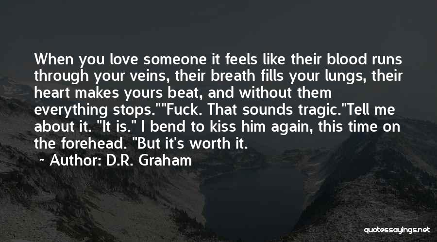 Forehead Kiss Quotes By D.R. Graham