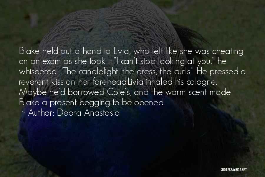 Forehead Kiss Quotes By Debra Anastasia
