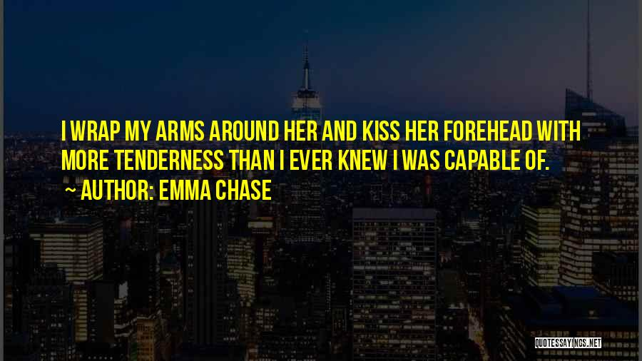 Forehead Kiss Quotes By Emma Chase