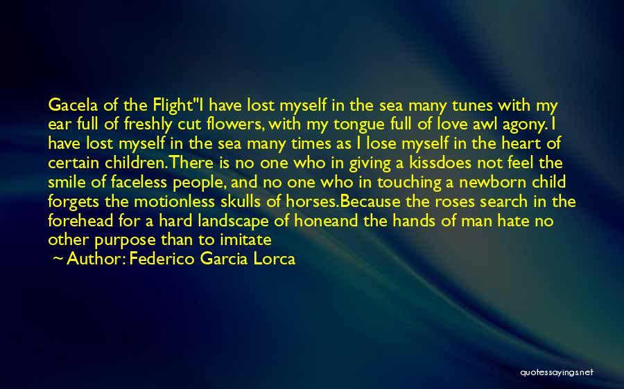Forehead Kiss Quotes By Federico Garcia Lorca