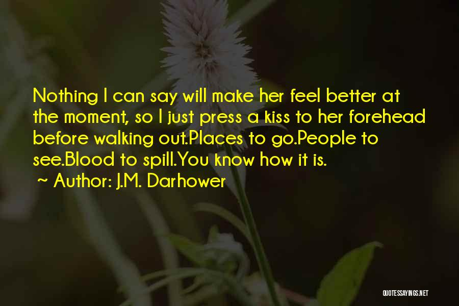 Forehead Kiss Quotes By J.M. Darhower