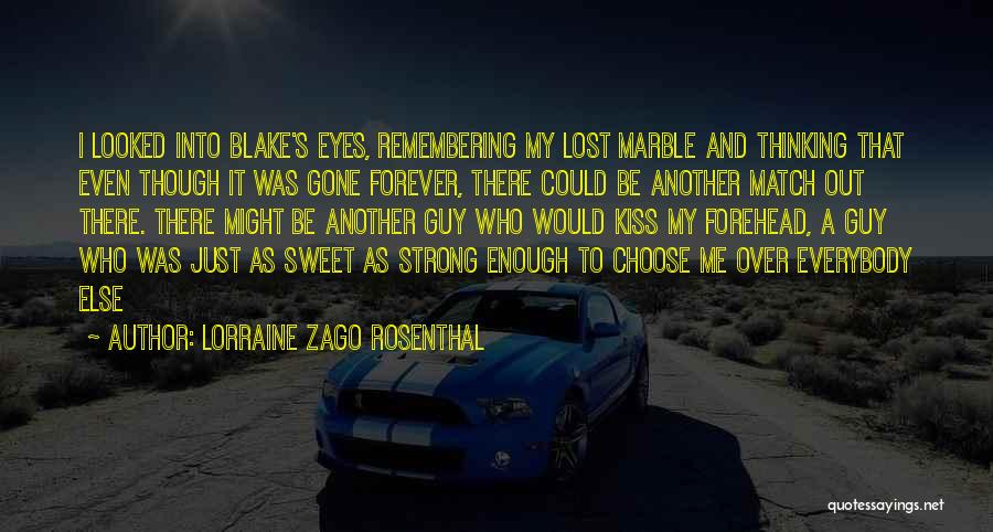 Forehead Kiss Quotes By Lorraine Zago Rosenthal