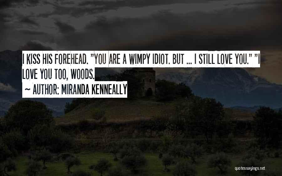 Forehead Kiss Quotes By Miranda Kenneally