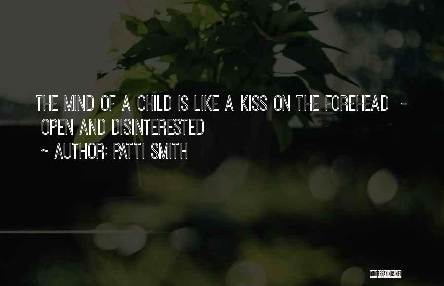 Forehead Kiss Quotes By Patti Smith
