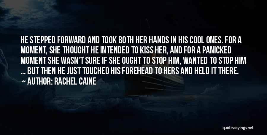 Forehead Kiss Quotes By Rachel Caine