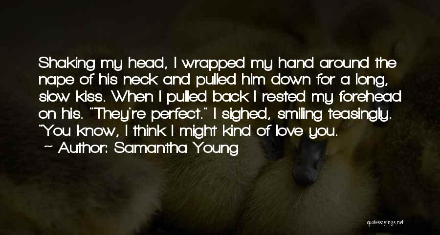 Forehead Kiss Quotes By Samantha Young
