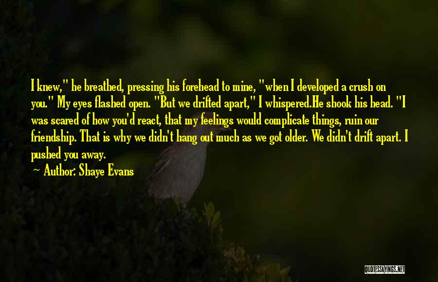 Forehead Kiss Quotes By Shaye Evans