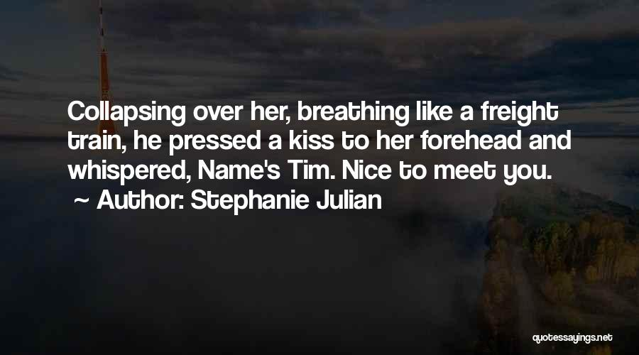 Forehead Kiss Quotes By Stephanie Julian