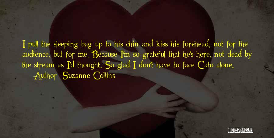 Forehead Kiss Quotes By Suzanne Collins