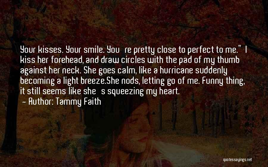 Forehead Kiss Quotes By Tammy Faith