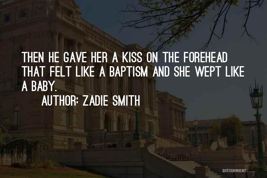 Forehead Kiss Quotes By Zadie Smith