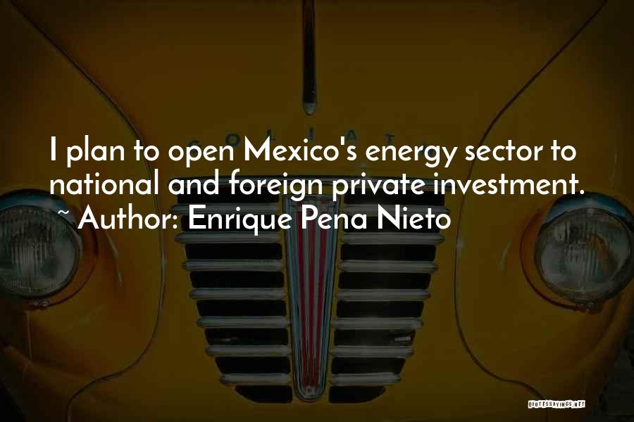 Foreign Investment Quotes By Enrique Pena Nieto