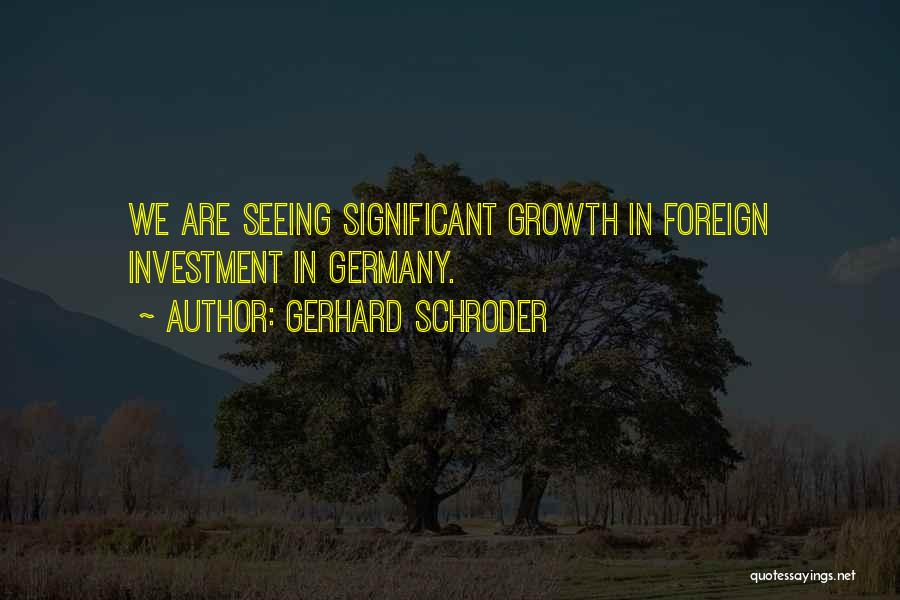 Foreign Investment Quotes By Gerhard Schroder