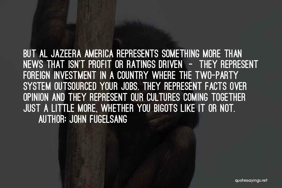 Foreign Investment Quotes By John Fugelsang
