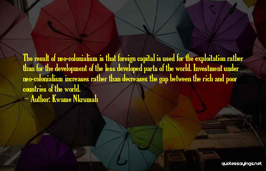 Foreign Investment Quotes By Kwame Nkrumah