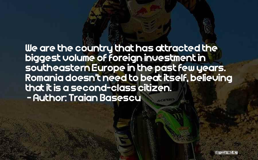 Foreign Investment Quotes By Traian Basescu