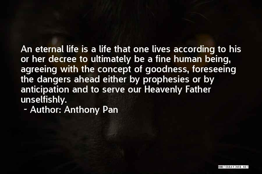 Foreseeing Quotes By Anthony Pan
