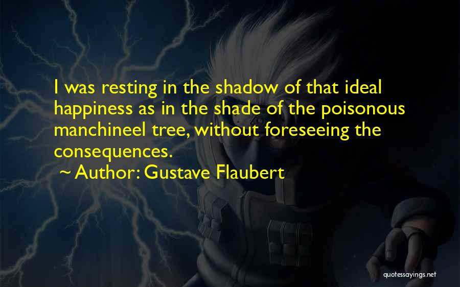 Foreseeing Quotes By Gustave Flaubert