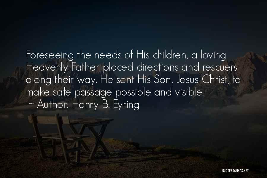 Foreseeing Quotes By Henry B. Eyring