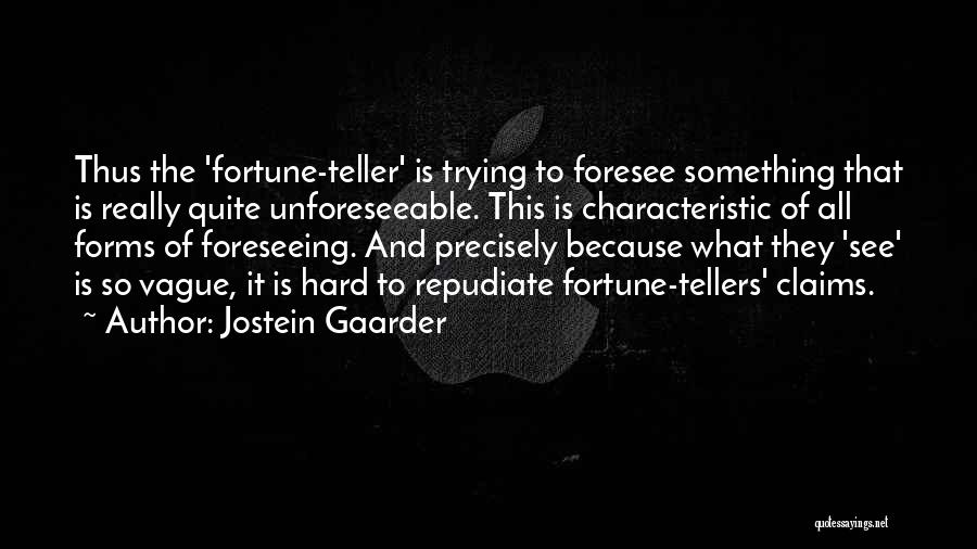 Foreseeing Quotes By Jostein Gaarder