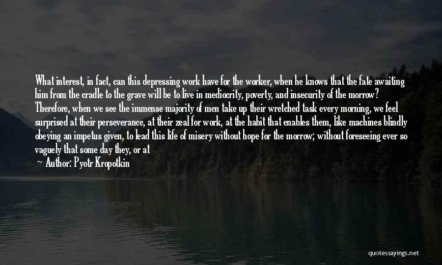 Foreseeing Quotes By Pyotr Kropotkin