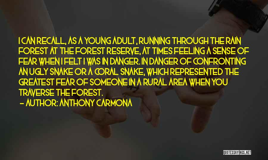 Forest Reserve Quotes By Anthony Carmona