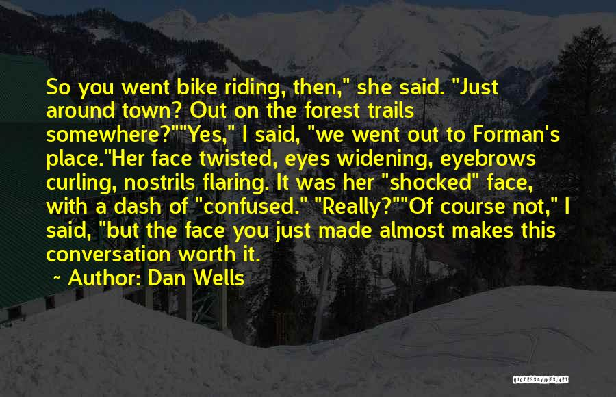 Forest Trails Quotes By Dan Wells