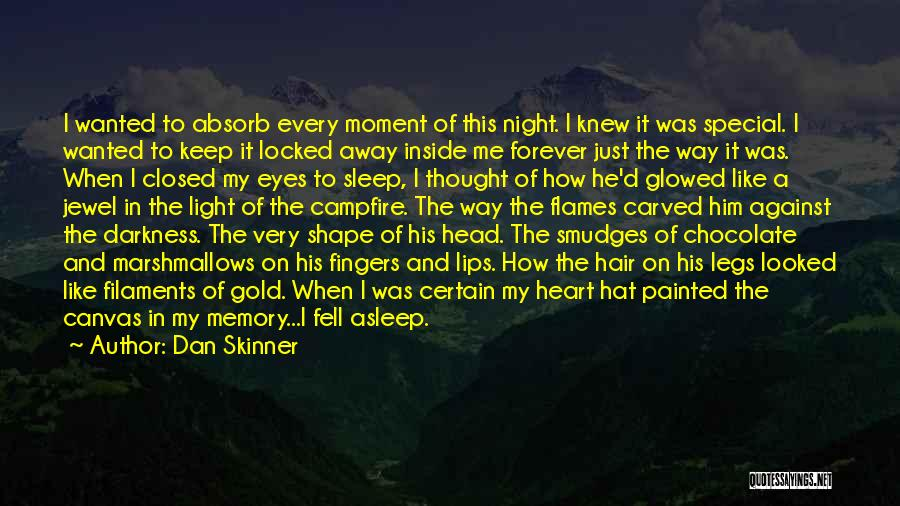Forever In My Memory Quotes By Dan Skinner