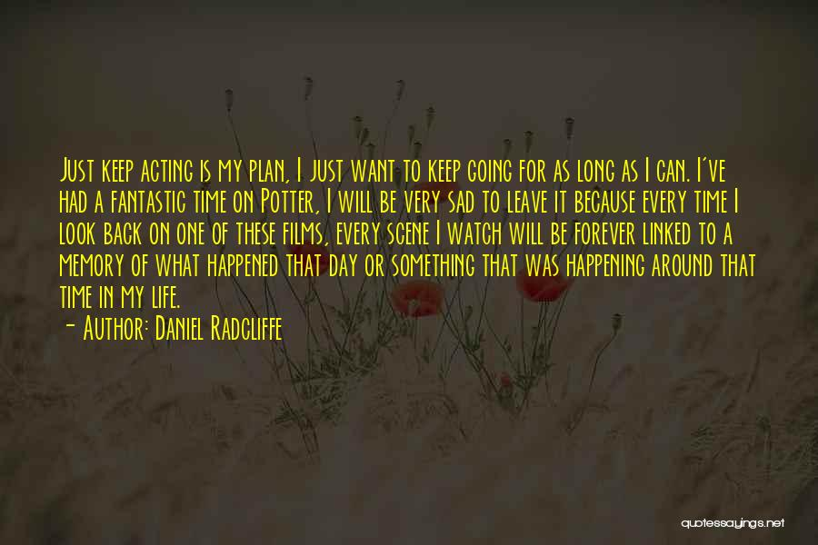 Forever In My Memory Quotes By Daniel Radcliffe