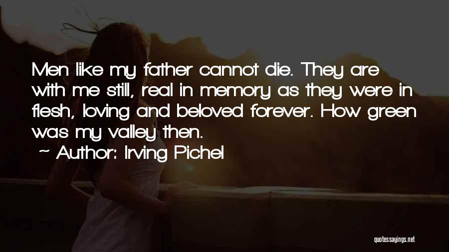 Forever In My Memory Quotes By Irving Pichel